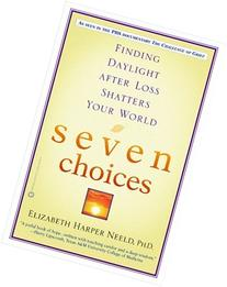 Seven Choices: Finding Daylight after Loss Shatters Your