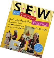 Sew Everything Workshop The Complete Step-by-Step Beginner&
