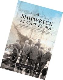 Shipwreck at Cape Flora: The Expeditions of Benjamin Leigh