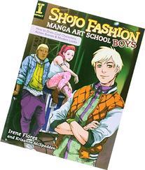 Shojo Fashion Manga Art School, Boys: How to Draw Cool