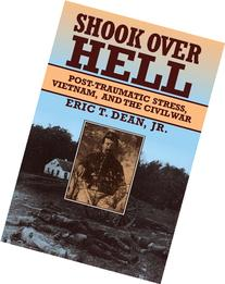 Shook over Hell: Post-Traumatic Stress, Vietnam, and the