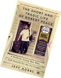 The Short and Tragic Life of Robert Peace: A Brilliant Young