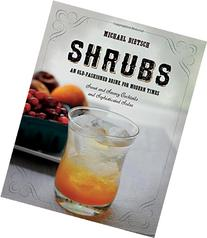 Shrubs: An Old Fashioned Drink for Modern Times