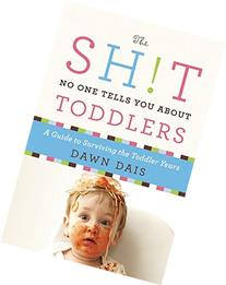The Sh!t No One Tells You About Toddlers
