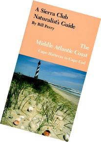 A Sierra Club Naturalist's Guide to the Middle Atlantic