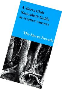 Sierra Club Naturalist's Guide to the Sierra Nevada