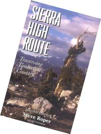 Sierra High Route: Traversing Timberline Country, 2nd