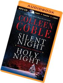 Silent Night, Holy Night: A Colleen Coble Christmas