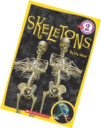 Scholastic Reader Level 2: Skeletons