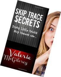 Skip Trace Secrets: Dirty little tricks skip tracers use