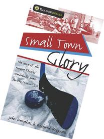 Small Town Glory: The story of the Kenora Thistles'