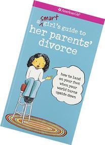 A Smart Girl's Guide to Her Parents' Divorce: How to Land on