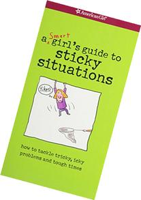 Yikes! A Smart Girl's Guide To Surviving Tricky, Sticky,