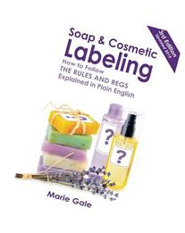 Soap and Cosmetic Labeling: How to Follow the Rules and Regs