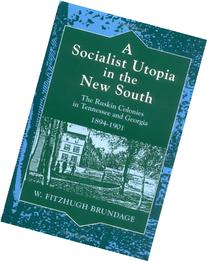A Socialist Utopia in the New South: The Ruskin Colonies in