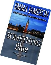 Something Blue: Lord & Lady Hetheridge #3