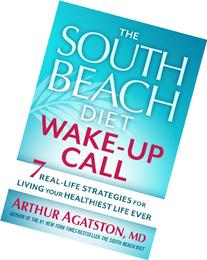 The South Beach Diet Wake-Up Call: 7 Real-Life Strategies