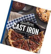 Southern Cast Iron: Heirloom Recipes for Your Favorites