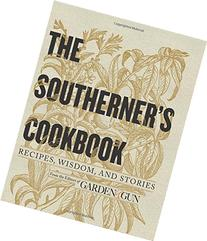 The Southerner's Cookbook: Recipes, Wisdom, and Stories from