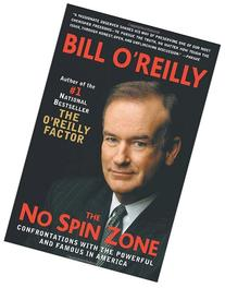 The No Spin Zone: Confrontations with the Powerful and