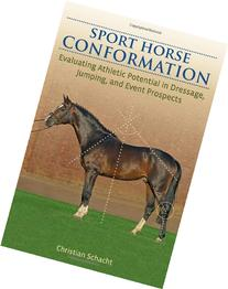 Sport Horse Conformation: Evaluating Athletic Potential in