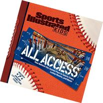 Sports Illustrated Kids All Access: Your Pass to Behind the