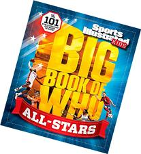 Sports Illustrated Kids Big Book of Who: ALL-STARS: The 101
