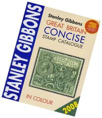 Stanley Gibbons Great Britain Concise Stamp Catalogue 2008