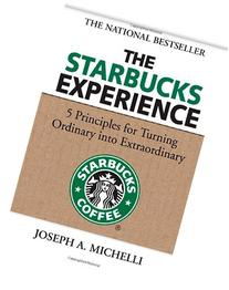 The Starbucks Experience: 5 Principles for Turning Ordinary