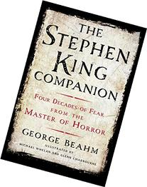 The Stephen King Companion: Four Decades of Fear from the