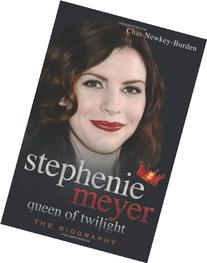 Stephenie Meyer: Queen of Twilight: The Biography