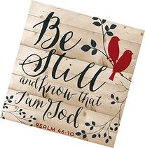 Be Still and Know That I Am God Psalm 46:10 12 x 11.5 inch