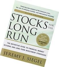 Stocks for the Long Run 5/E:  The Definitive Guide to