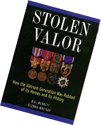 Stolen Valor : How the Vietnam Generation Was Robbed of Its