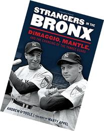 Strangers in the Bronx: DiMaggio, Mantle, and the Changing
