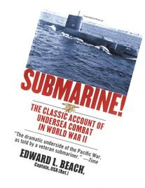 Submarine! The Classic Account of Undersea Combat in World