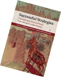 Successful Strategies: Triumphing in War and Peace from