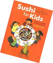 Sushi for Kids: A Children's Introduction to Japan's