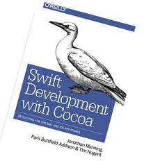 Swift Development with Cocoa: Developing for the Mac and iOS