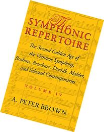 The Symphonic Repertoire: Volume 4. The Second Golden Age of