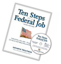 Ten Steps to a Federal Job, 3rd Ed With CDROM