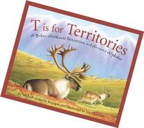 T Is for Territories: A Yukon, Northwest Territories, and