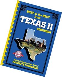 Best of the Best from Texas II: Selected Recipes from Texas