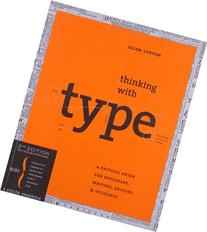 Thinking with Type, 2nd revised and expanded edition: A