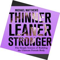 Thinner Leaner Stronger: The Simple Science of Building the
