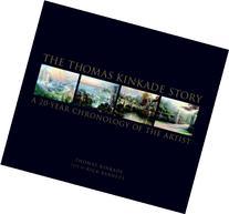 The Thomas Kinkade Story: A 20-Year Chronology of the Artist