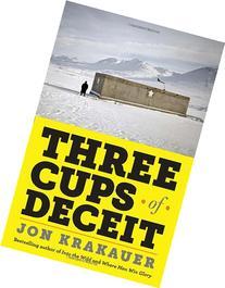 Three Cups of Deceit: How Greg Mortenson, Humanitarian Hero