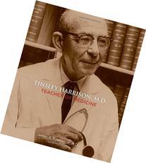 Tinsley Harrison, M.D.: Teacher of Medicine