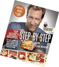 Top Secret Recipes Step-by-Step: Secret Formulas with Photos