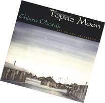 Topaz Moon: Chiura Obata's Art of the Internment